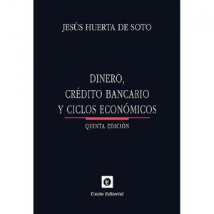 Book Money, bank credit and economic cycles by Jesús Huerta de Soto
