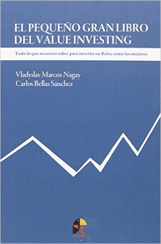 The Little Big Book of Value Investing, by Carlos Bellas Sánchez and Vladyslav Marcos Nagay