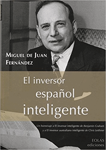 The Intelligent Spanish Investor of Miguel de Juan Fernández. Analysis and opinion of the book